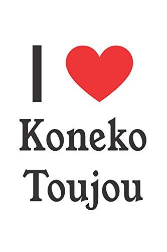 I Love Koneko Toujou: Koneko Toujou Designer Notebook por Perfect Papers