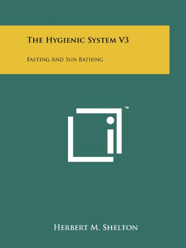 The Hygienic System V3: Fasting and Sun Bathing V3-system