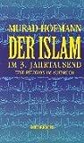 Der Islam im 3. Jahrtausend: Eine Religion im Aufbruch