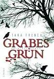 Grabesgrün: Kriminalroman von Tana French