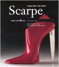 Scarpe. Dal sandalo antico alla calzatura d'alta moda