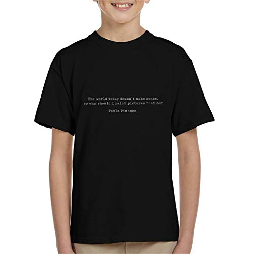 7f8111e71 Coto7 The World Today Doesn't Make Sense Pablo Picasso Quote Kid's T-Shirt
