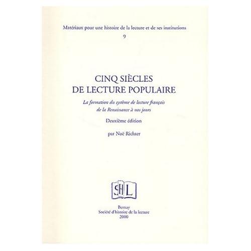 Cinq siècles de lecture populaire. La formation du système de lecture français de la Renaissance à nos jours, 2ème édition