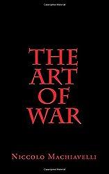 The Art of War by Niccolo Machiavelli (2015-12-09)