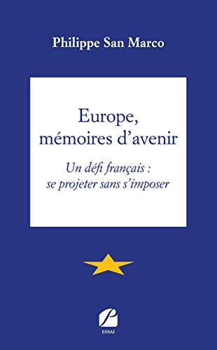 Europe, mémoires davenir: Un défi français : se projeter sans s ...