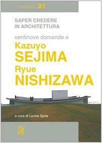 Ventinove domande a Kazuyo Sejima (Saper credere in architettura. Interviste)