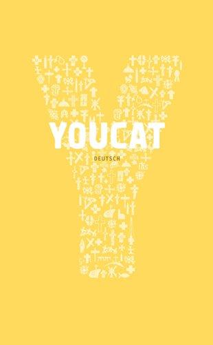 YOUCAT DEUTSCH: Jugendkatechismus der Katholischen Kirche