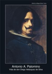 Vida de don Diego Velázquez de Silva (Fuentes de arte)