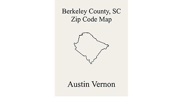 Moncks Corner Sc Zip Code Map Berkeley County, South Carolina Zip Code Map: Includes Moncks