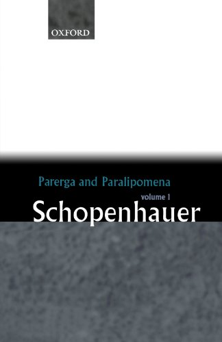 Parerga and Paralipomena: Volume 1: Six Long Philosophical Essays