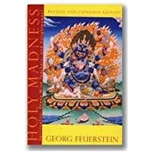 Holy Madness: The Shock Tactics and Radical Teachings of Crazy-Wise Adepts, Holy Fools, and Rascal Gurus (An Omega Book) by Georg Feuerstein (1991-08-02)