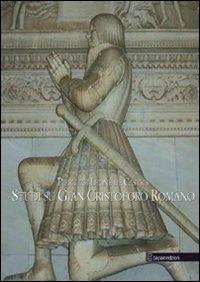 Studi su Gian Cristoforo Romano