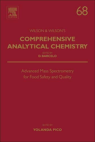 Advanced Mass Spectrometry for Food Safety and Quality: 68 (Comprehensive Analytical Chemistry)