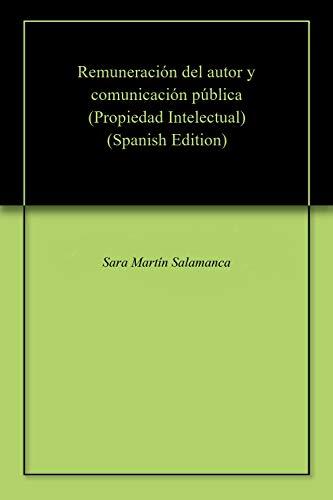 Remuneración del autor y comunicación pública (Propiedad Intelectual) por Sara Martín Salamanca