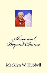 [ ABOVE AND BEYOND CHANCE ] BY Hubbell Ph D, Macklyn Ward ( Author ) Apr - 2014 [ Paperback ]