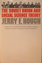 The Soviet Union and Social Science Theory (Russian Research Center Studies ; 77) by Jerry F. Hough (1977-06-01)