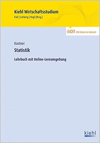 Statistik: Lehrbuch mit Online-Lernumgebung (Kiehl Wirtschaftsstudium)