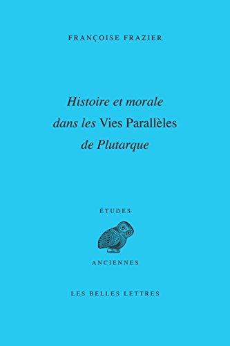 Histoire et morale dans les Vies Parallèles de Plutarque