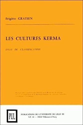 Les cultures kerma : Essai de classification par Brigitte Gratien