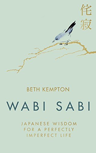 Wabi Sabi: Japanese Wisdom for a Perfectly Imperfect Life (English Edition)