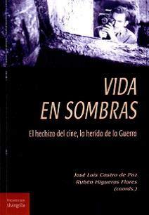 Vida en sombras. El hechizo del cine, la herida de la Guerra (Hispanoscope) por Aa.V.a