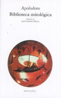 Biblioteca mitológica (Clásica) por Apolodoro