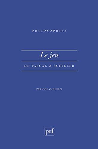 Le Jeu : De Pascal à Schiller