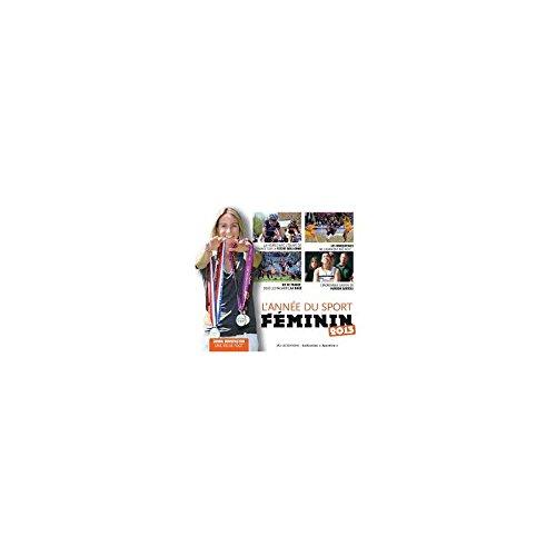 SPORTIVA Livre - L année du Sport féminin 2013 par  SPORTIVA