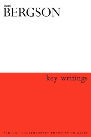 Henri Bergson: Key Writings (Athlone Contemporary European Thinkers) by Henri Louis Bergson (2002-04-01)