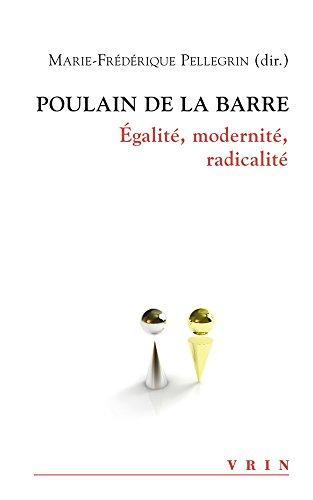 Poulain de la Barre : égalité, modernité, radicalité