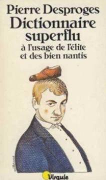 Dictionnaire superflu à l'usage de ...