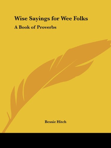 Wise Sayings for Wee Folks: A Book of Proverbs
