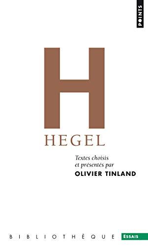 Hegel. Textes choisis et présentés par Olivier Tin par Olivier Tinland