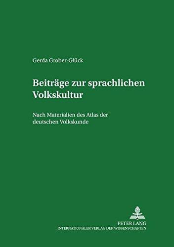 Beiträge zur sprachlichen Volkskultur: Nach Materialien des Atlas der deutschen Volkskunde (Germanistische Arbeiten zu Sprache und Kulturgeschichte, Band 43)