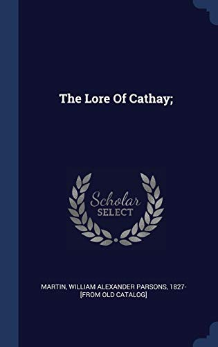 The Lore of Cathay;