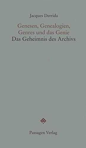 Genesen, Genealogien, Genres und das Genie: Die Geheimnisse des Archivs (Passagen Forum)