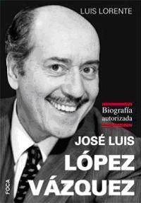 José Luis López Vázquez : ¿para qué te cuento? por Luis Lorente