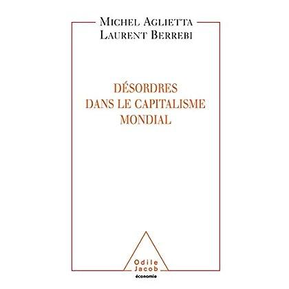 Désordres dans le capitalisme mondial (ECONOMIE)