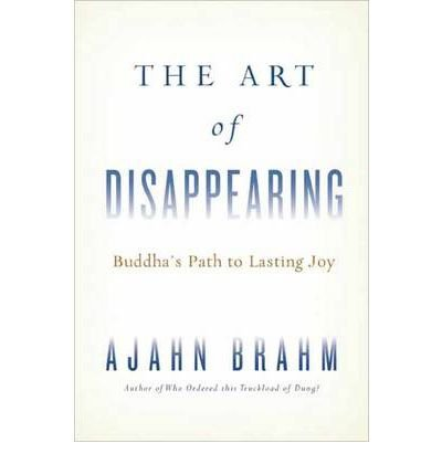 Portada del libro The Art of Disappearing: The Buddha's Path to Lasting Joy (Paperback) - Common