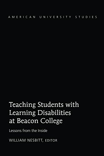 Teaching Students with Learning Disabilities at Beacon College: Lessons from the Inside (American University Studies Book 48) (English Edition)
