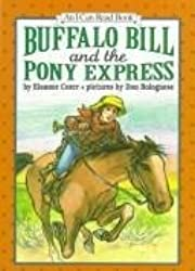 Buffalo Bill and the Pony Express (I Can Read Books) by Eleanor Coerr (1995-02-01)
