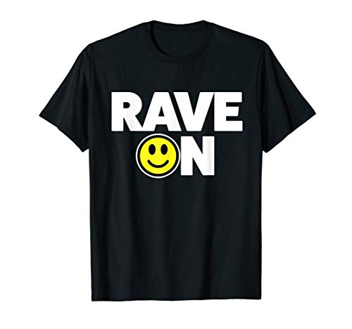 Acid House Rave On T-Shirt for Men or Women - S to 3XL