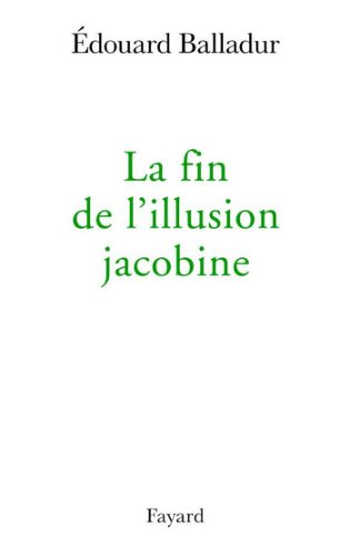 La fin de l'illusion jacobine (Docum...