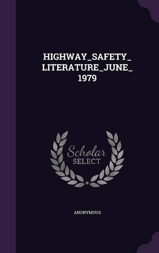 HIGHWAY_SAFETY_LITERATURE_JUNE_1979