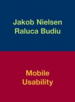 Mobile Usability by [Nielsen, Jakob, Budiu, Raluca]