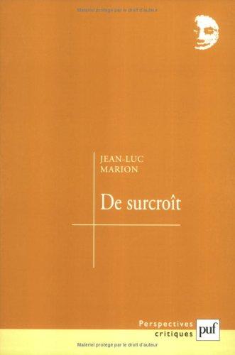 De surcroît. : Etudes sur les phénomènes saturés par Jean-Luc Marion