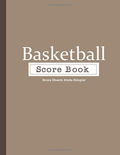 Basketball Score book: Score Sheets Made Simple