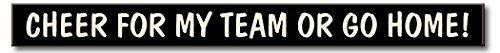my-word-cheer-for-my-team-or-go-home-wood-sign-15-x-16-by-my-word