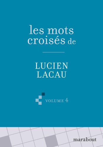 Les Grilles de mots croisés de Lucien Lacau (volume 4) par Lucien Lacau
