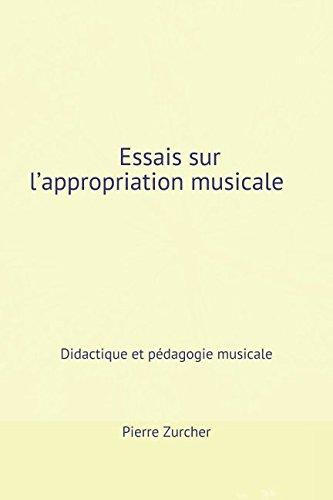 Essais sur l'appropriation musicale: Didactique et pédagogie musicale par Pierre Zurcher